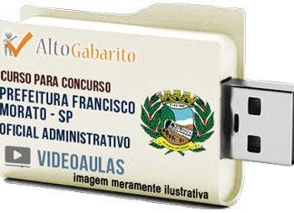 Curso Concurso Prefeitura Francisco Morato – SP – Oficial Administrativo – Videoaulas Pendrive