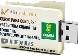 Curso Concurso Prefeitura Cuiabá – MT – Técnico Desenvolvimento Infantil – Videoaulas Pendrive