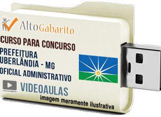 Curso Concurso Prefeitura Uberlândia – MG – Oficial Administrativo – Videoaulas Pendrive