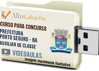 Curso Concurso Prefeitura Porto Seguro – BA – Auxiliar de Classe – Videoaulas Pendrive