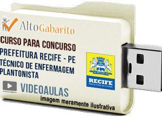 Curso Concurso Prefeitura Recife – PE – Técnico de Enfermagem – Videoaulas Pendrive