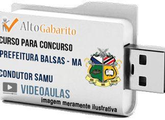 Curso Concurso Prefeitura Balsas – MA – Condutor SAMU – Videoaulas Pendrive