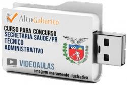 Curso Concurso Secretaria Saúde SESA – PR – Técnico Administrativo – Videoaulas Pendrive